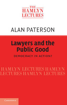 The Hamlyn Lectures: Lawyers and the Public Good: Democracy in Action? (Hardback)