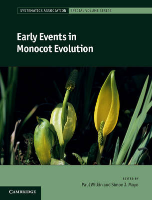 Early Events in Monocot Evolution - Systematics Association Special Volume Series 83 (Hardback)
