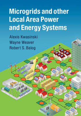 Microgrids and other Local Area Power and Energy Systems (Hardback)