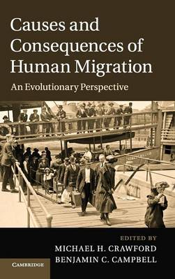 Causes and Consequences of Human Migration: An Evolutionary Perspective (Hardback)