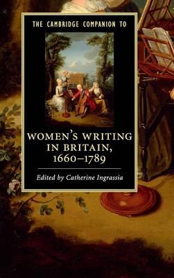 The Cambridge Companion to Women's Writing in Britain, 1660-1789 - Cambridge Companions to Literature (Hardback)