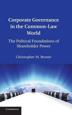 Corporate Governance in the Common-Law World: The Political Foundations of Shareholder Power (Hardback)