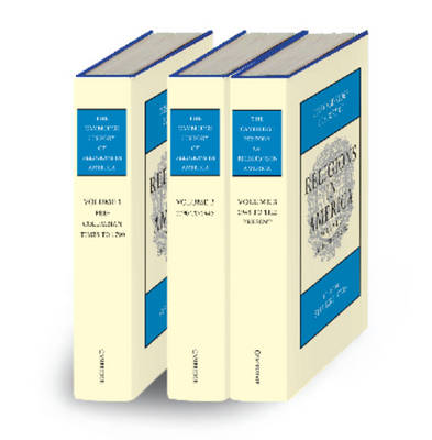 The Cambridge History of Religions in America 3 Volume Set - Cambridge History of Religions in America