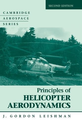 Cambridge Aerospace Series: Principles of Helicopter Aerodynamics Series Number 12 (Hardback)