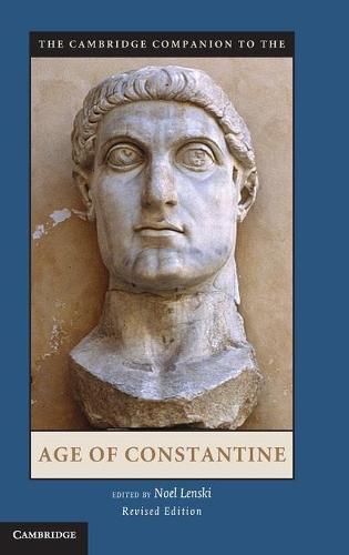 The Cambridge Companion to the Age of Constantine - Cambridge Companions to the Ancient World (Hardback)