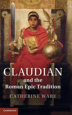 Claudian and the Roman Epic Tradition (Hardback)