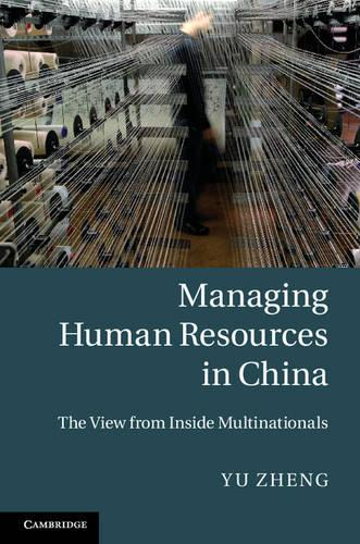 Managing Human Resources in China: The View from Inside Multinationals (Hardback)