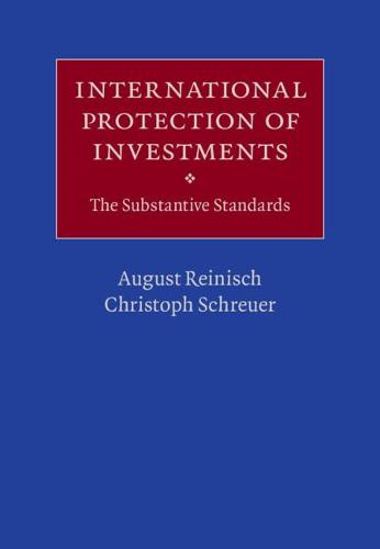 International Protection of Investments: The Substantive Standards (Hardback)