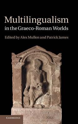 Multilingualism in the Graeco-Roman Worlds (Hardback)