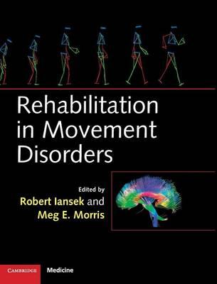 Rehabilitation in Movement Disorders (Hardback)