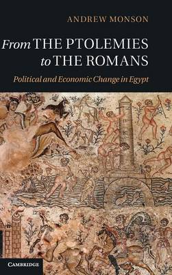 From the Ptolemies to the Romans: Political and Economic Change in Egypt (Hardback)