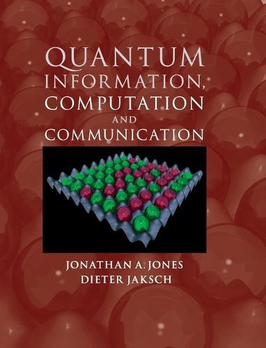 Quantum Information, Computation and Communication (Hardback)