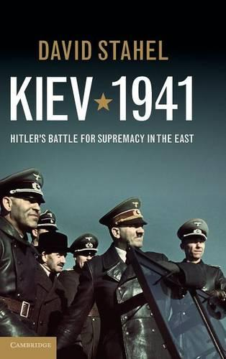 Kiev 1941: Hitler's Battle for Supremacy in the East (Hardback)