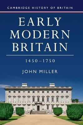 Cambridge History of Britain: Early Modern Britain, 1450-1750 Series Number 3 (Hardback)