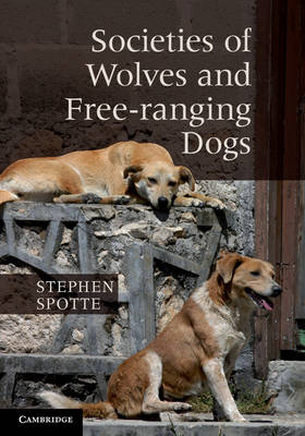 Societies of Wolves and Free-ranging Dogs (Hardback)