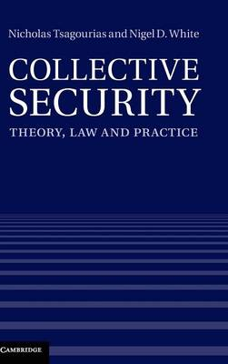 Collective Security: Theory, Law and Practice (Hardback)