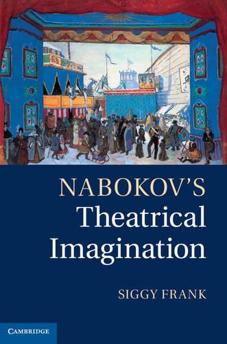 Nabokov's Theatrical Imagination (Hardback)