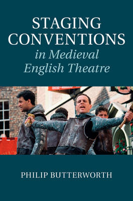 Staging Conventions in Medieval English Theatre (Hardback)