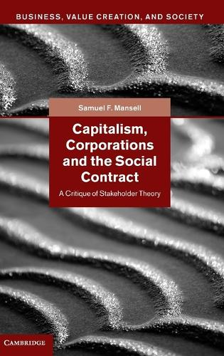 Capitalism, Corporations and the Social Contract: A Critique of Stakeholder Theory - Business, Value Creation, and Society (Hardback)