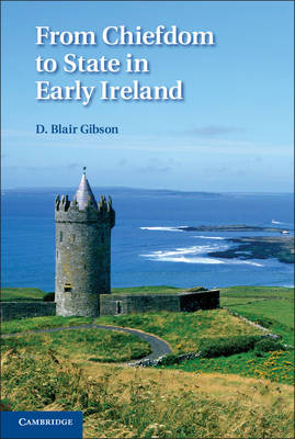 From Chiefdom to State in Early Ireland (Hardback)