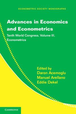 Advances in Economics and Econometrics 3 Volume Hardback Set Advances in Economics and Econometrics: Series Number 51: Econometrics Volume 3 - Econometric Society Monographs (Hardback)