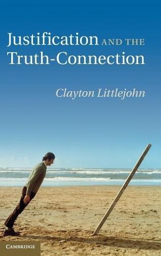 Justification and the Truth-Connection (Hardback)