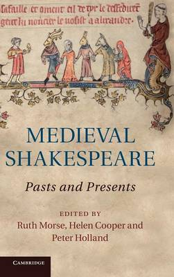 Medieval Shakespeare: Pasts and Presents (Hardback)