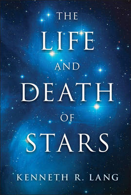 The Life and Death of Stars (Hardback)