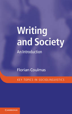 Writing and Society: An Introduction - Key Topics in Sociolinguistics (Hardback)