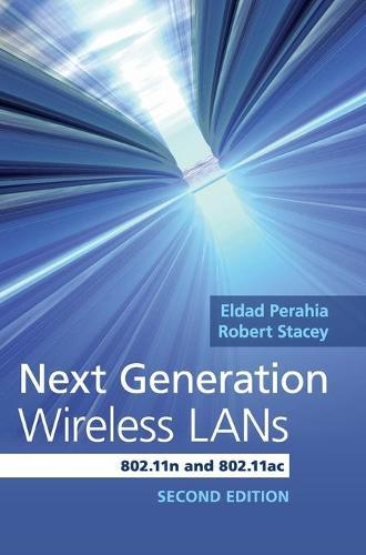 Next Generation Wireless LANs: 802.11n and 802.11ac (Hardback)