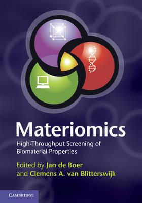 Materiomics: High-Throughput Screening of Biomaterial Properties (Hardback)