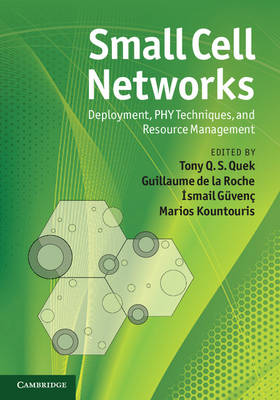 Small Cell Networks: Deployment, PHY Techniques, and Resource Management (Hardback)