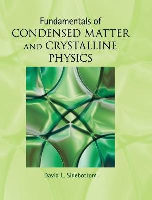 Fundamentals of Condensed Matter and Crystalline Physics: An Introduction for Students of Physics and Materials Science (Hardback)