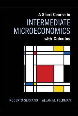 A Short Course in Intermediate Microeconomics with Calculus (Hardback)