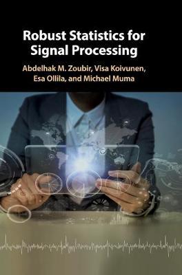 Robust Statistics for Signal Processing (Hardback)