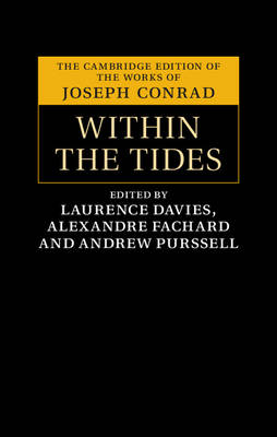 Within the Tides - The Cambridge Edition of the Works of Joseph Conrad (Hardback)