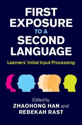 First Exposure to a Second Language: Learners' Initial Input Processing (Hardback)