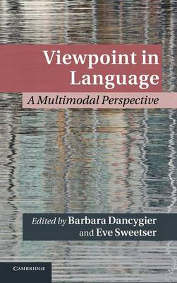 Viewpoint in Language: A Multimodal Perspective - Cambridge Studies in Cognitive Linguistics (Hardback)