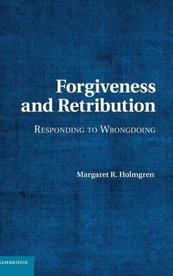 Forgiveness and Retribution: Responding to Wrongdoing (Hardback)