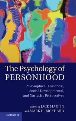 The Psychology of Personhood: Philosophical, Historical, Social-Developmental, and Narrative Perspectives (Hardback)