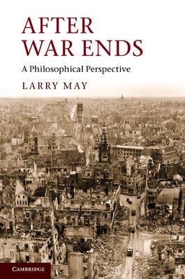After War Ends: A Philosophical Perspective (Hardback)