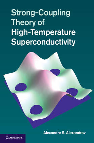 Strong-Coupling Theory of High-Temperature Superconductivity (Hardback)
