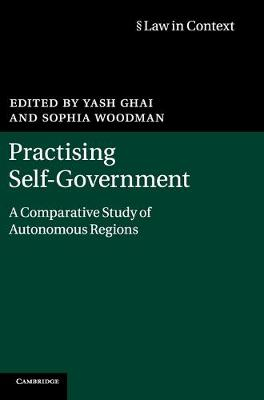 Practising Self-Government: A Comparative Study of Autonomous Regions - Law in Context (Hardback)
