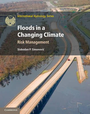Floods in a Changing Climate: Risk Management - International Hydrology Series (Hardback)