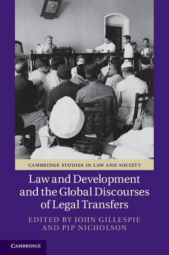 Law and Development and the Global Discourses of Legal Transfers - Cambridge Studies in Law and Society (Hardback)
