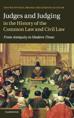 Judges and Judging in the History of the Common Law and Civil Law: From Antiquity to Modern Times (Hardback)