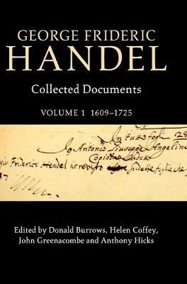George Frideric Handel: Volume 1, 1609-1725: Collected Documents (Hardback)
