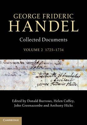 George Frideric Handel: Volume 2, 1725-1734: Collected Documents (Hardback)