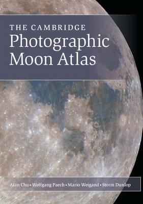 The Cambridge Photographic Moon Atlas (Hardback)