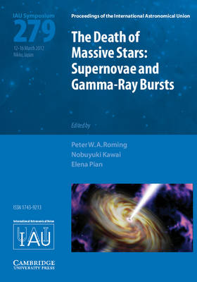 Death of Massive Stars (IAU S279): Supernovae and Gamma-Ray Bursts - Proceedings of the International Astronomical Union Symposia and Colloquia (Hardback)